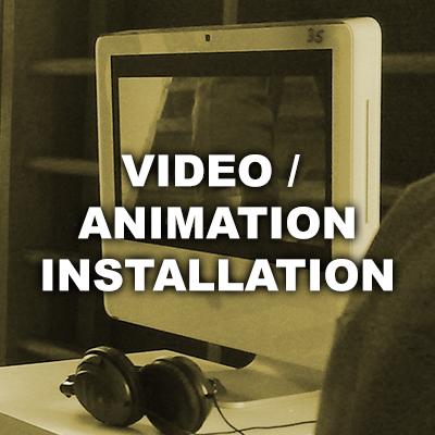 Video / Animation Installation