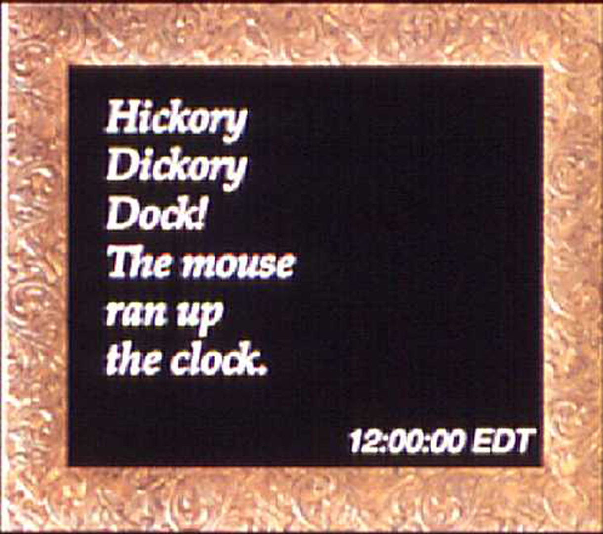 ©, Patricia Search, Hickory Dickory Dock: The Clock Strikes One in Hyperspace!