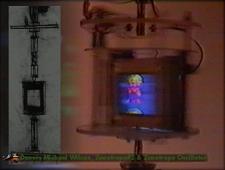 ©, Dennis Michael Wilcox, Zenotrope #2 & Zenotrope Oscillator