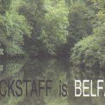 Blackstaff is Belfast