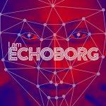 I am Echoborg